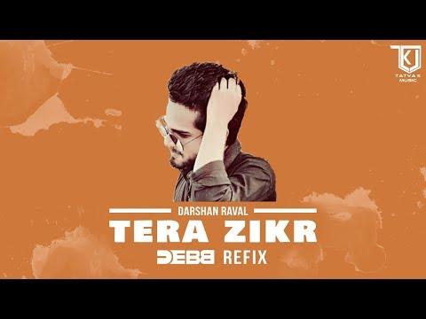 Darshan Raval - Tera Zikr (DJ Debb Remix)