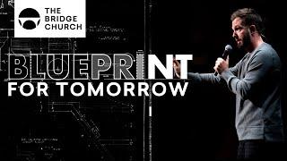 Blueprint For Tomorrow | The Bridge Church