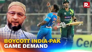Asaduddin Owaisi Asks PM 'Jawans Being Martyred, And India & Pakistan Will Play Cricket?'