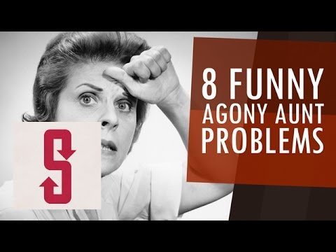 8 Funny Agony Aunt Problems