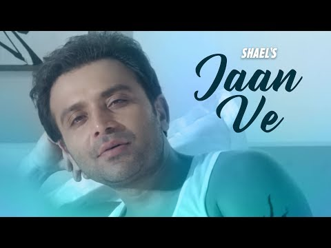 Shael's Jaan Ve | Superhit Punjabi Songs 2018 | New Songs 2018 | Indian Songs | Shael Official