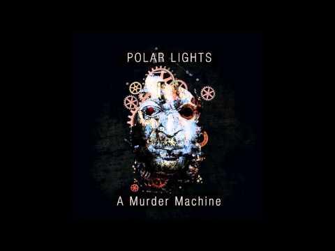 Polar Lights - A Murder Machine