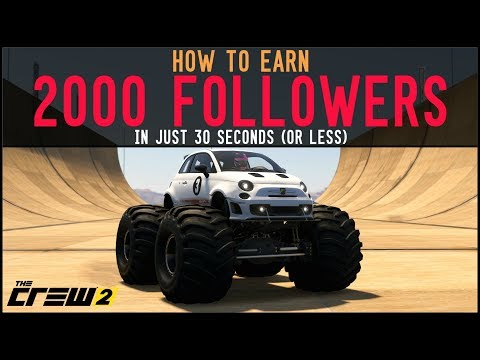The Crew 2 - How to earn over 2000 FOLLOWS every 30 SECONDS!! Fastest way to gain Followers!!