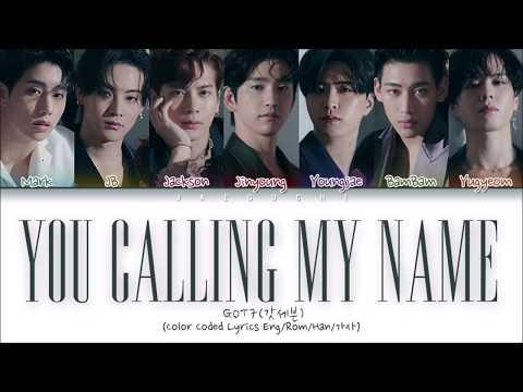 "GOT7 ""You Calling My Name (니가 부르는 나의 이름)"" (Color Coded Lyrics Eng/Rom/Han/가사)"