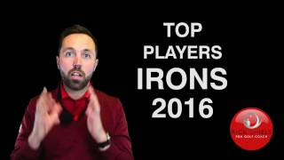 MY TOP BETTER PLAYERS IRONS 2016
