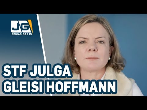 STF julga Gleisi Hoffmann, pres. do PT