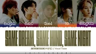 SEVENTEEN 'VOCAL TEAM' - 'Same Dream, Same Mind, Same Night' Lyrics [Color Coded_Han_Rom_Eng]