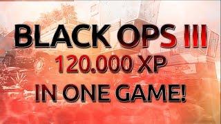BO3: MOST XP IN 1 GAME - 120.000 XP   Greedy