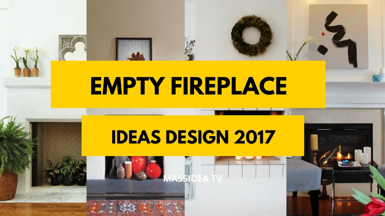 20+ Best Empty Fireplace Ideas Design 2017 - YouTube