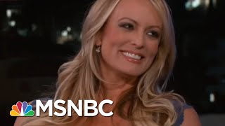 The Case Of The $100,000: Stormy Daniels 'Hush Money' Timeline | Velshi & Ruhle | MSNBC