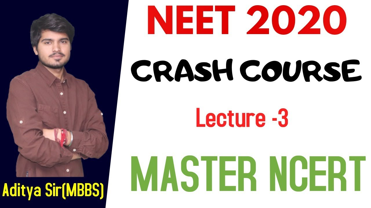 Crash Course NEET 2020 | Lecture - 3 | Master NCERT | By: Aditya Sir MBBS