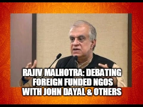 Rajiv Malhotra: Debating Foreign Funded NGOs with John Dayal & others