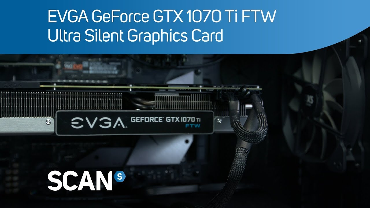 EVGA GeForce GTX 1070 Ti FTW Ultra Silent graphics card - Overview