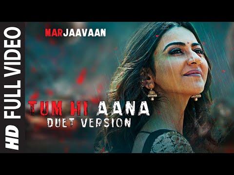 Full Video:Tum Hi Aana (Duet Version)  Riteish D,Sidharth M,Tara S Jubin Nautiyal, Dhvani Bhanushali