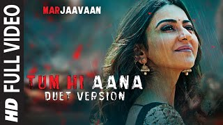 Full Video:Tum Hi Aana (Duet Version)| Riteish D,Sidharth M,Tara S|Jubin Nautiyal, Dhvani Bhanushali.mp3