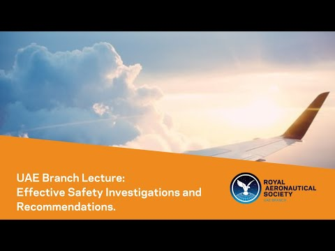 UAE Branch Lecture: Effective Safety Investigations and Recommendations.