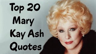 Top 20 Mary Kay Ash Quotes (Author of Miracles Happen)