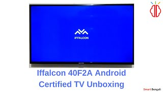 Iffalcon 40f2a smart tv unboxing & hands on review
