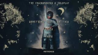 The Chainsmokers, Coldplay, ROZES - Something Just Like This x Roses x Paris (Astromis Mashup)