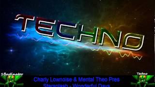 Charly Lownoise & Mental Theo Pres Starsplash - Wonderful Days [HD] [HQ]