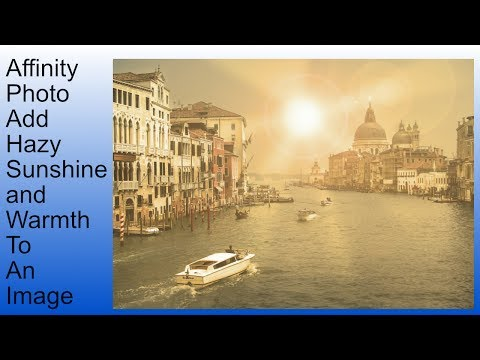 Affinity Photo - Add Hazy Sunshine and Warmth To An Image