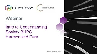 Introduction to the Understanding Society BHPS Harmonised Data