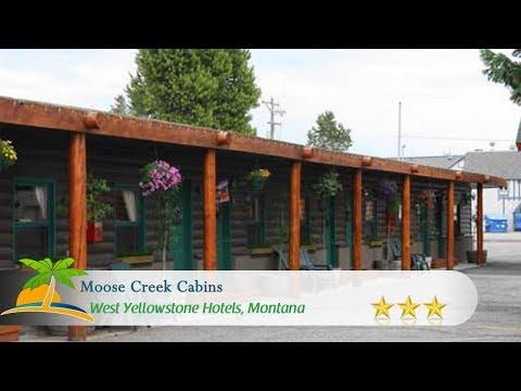 Moose Creek Cabins - West Yellowstone Hotels, Montana