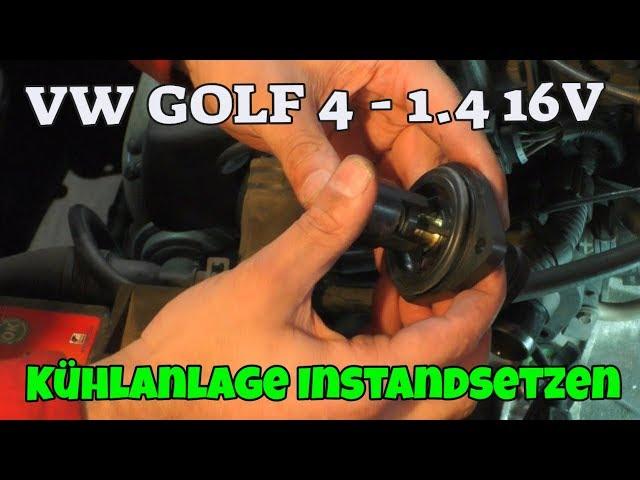 Kühlanlage instandsetzen - Golf 4 1.4 16 V