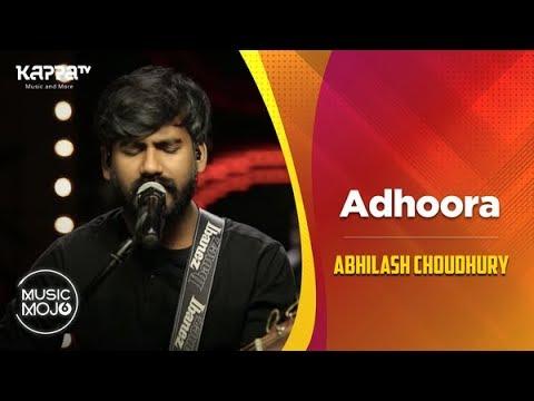 Adhoora - Abhilash Choudhury - Music Mojo Season 6 - Kappa TV