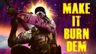 Battlefield - Make it Burn Dem