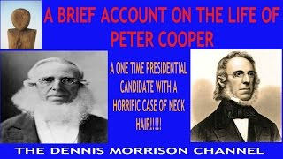 A BRIEF ACCOUNT IN THE LIFE OF PETER COOPER - 1909