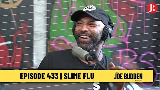 The Joe Budden Podcast Episode 433 | Slime Flu