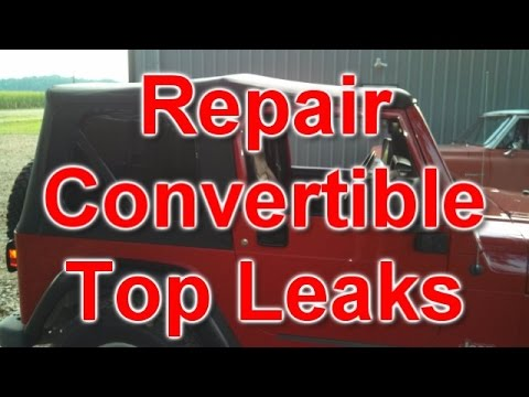 Soft Top Jeep >> How to Repair, Convertible Top Leaks - YouTube