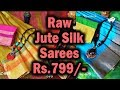 Raw Jute Silk Saree Collection With Price | Raw Jute Silk Sarees