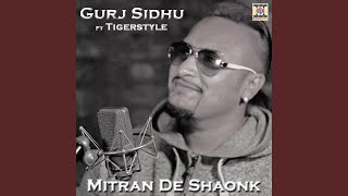 Mitran De Shaonk (feat. Tigerstyle) (Gurj Sidhu) Mp3 Song Download
