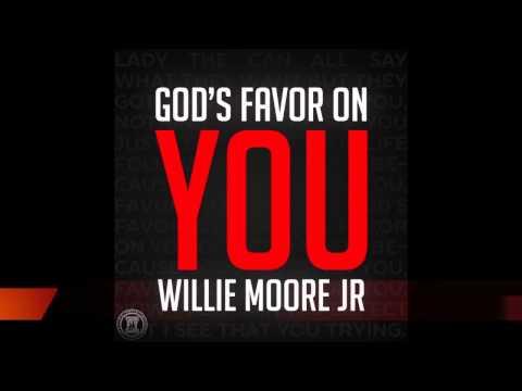 Favor On You @PWillie1 @WillieMooreJrLive