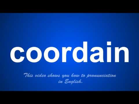 the correct pronunciation of coordain in English.