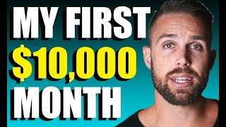 My 1st $10,000 Month