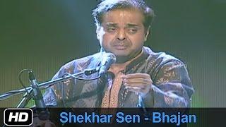 Shekhar Sen | Mann Lago Mera Yaar Fakiri | Kabir Das Ke Dohe | Bhajan