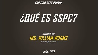 ¿Qué es la SSPC? por William Worms, Director Ejecutivo SSPC