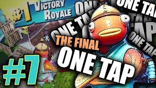 I GET THE FINAL ONE TAP!!! - Fortnite: Battle Royale Funny Moments - Part 7 HD