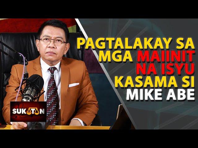 Sukatan with Mike Abe: Paghimay sa mga maiinit na isyu.