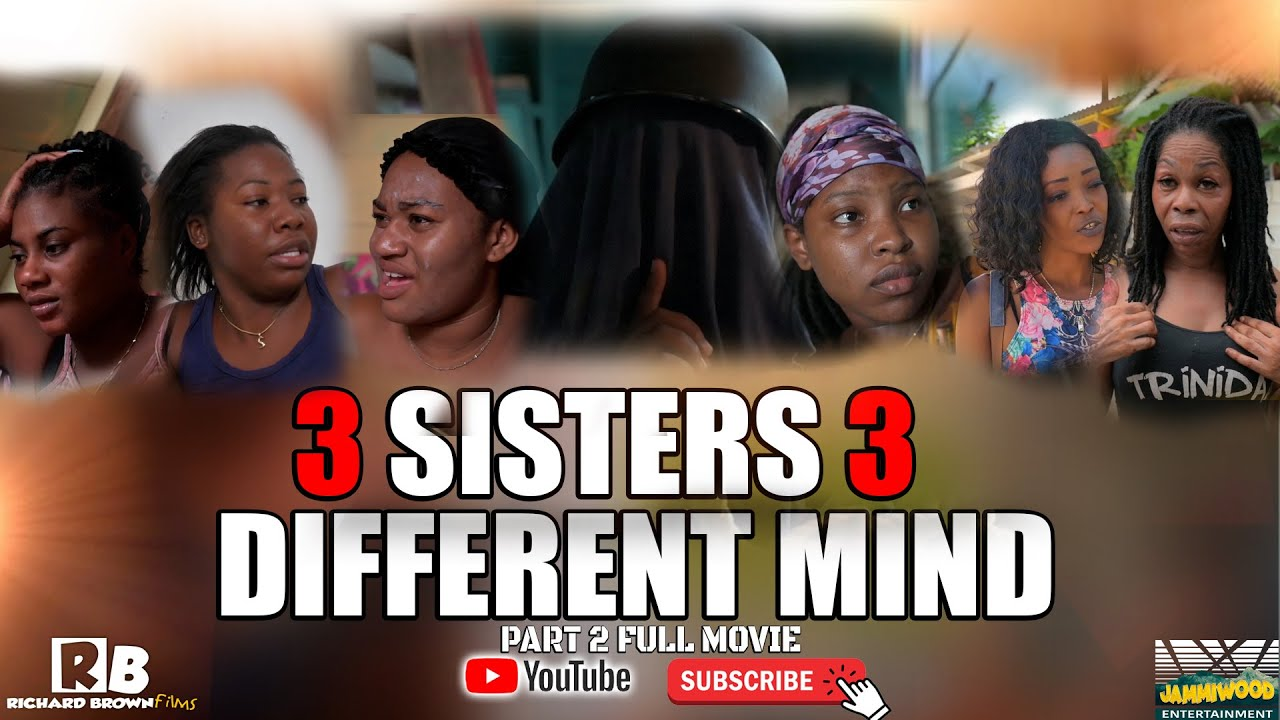 Download 3 SISTERS 3 DIFFERENT MIND PART 2 FULL JAMAICAN MOVIE