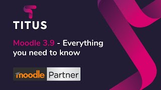 Moodle 3.9  Everything you need to know