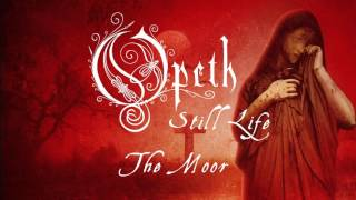 Opeth - The Moor (from Still Life)