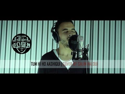 Tum Hi Ho Aashiqui | Cover by | Salim haloui