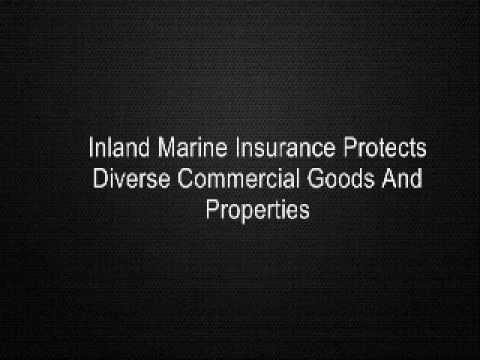 Inland Marine Insurance Protects Diverse Commercial Goods And Properties