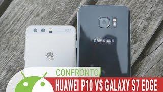 Huawei P10 vs Samsung Galaxy S7 Edge, confronto ITA da TuttoAndroid