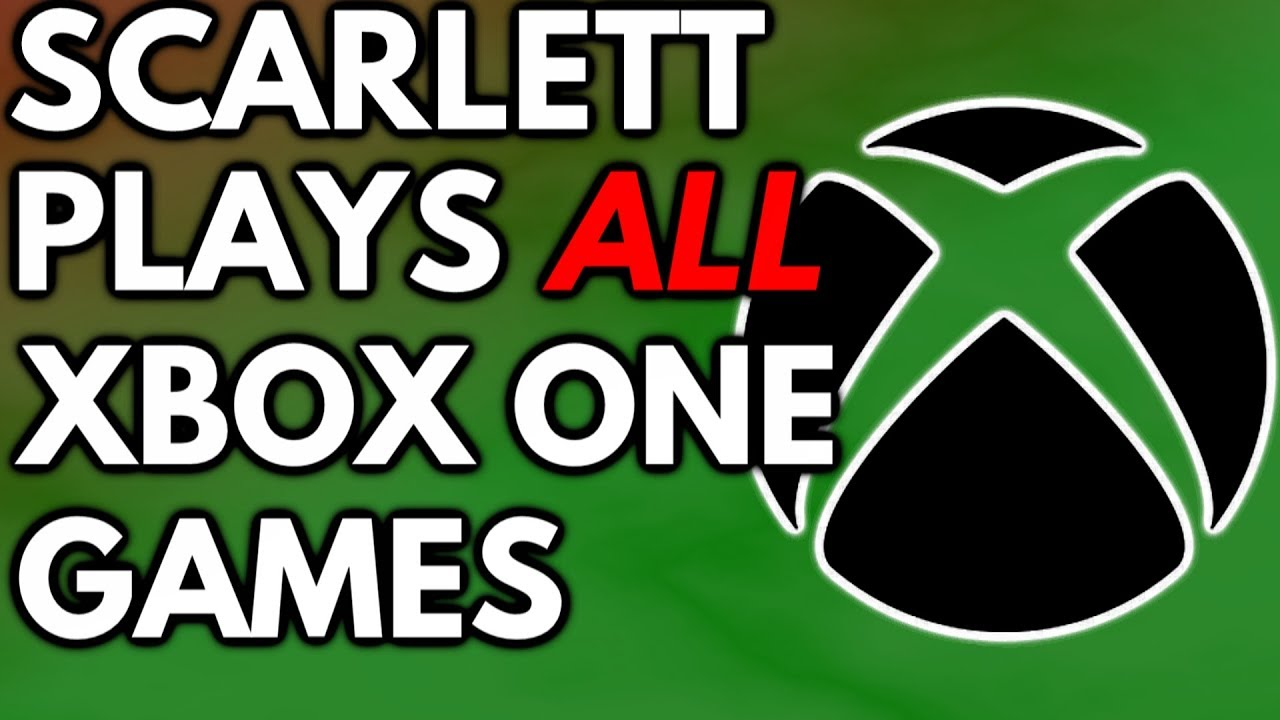 Xbox Scarlett Will Play Every Xbox One Game Ever Made