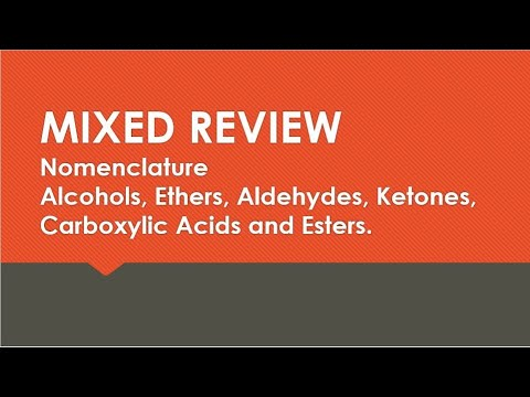 MIXED REVIEW - Naming Alcohols, Ethers, Aldehydes, Ketones, Carboxylic Acids And Esters
